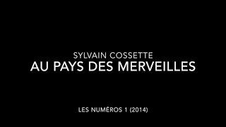 Sylvain Cossette - Au pays des merveilles