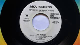 Between This Time And The Next , Gene Watson , 1980 YouTube Videos