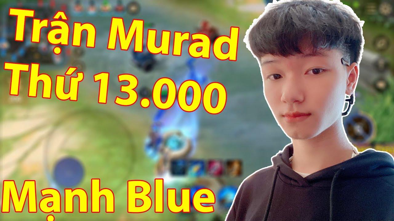(Bình Luận) Trận Murad Thứ 13.000 Của Mạnh Blue 1v9 Đẳng Cấp Gánh Team Sẽ NTN Và Cái Kết