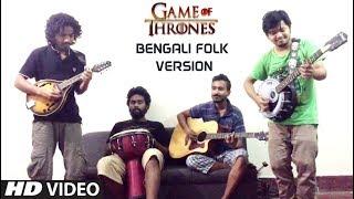 Game of Thrones ( Bangladeshi Version ) Theme Song | Season 8 | Folk Studio 2018
