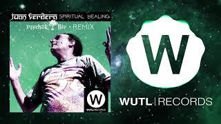 Juan Verdera - Spiritual Healing (Psychokiller Remix)