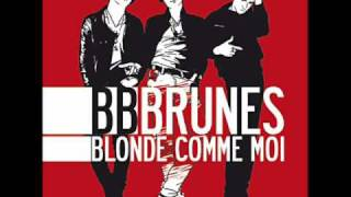 BB Brunes - Dis-Moi Acoustic Version