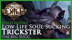 Path of Exile [3.9]: Low Life Soul Sucking Trickster - Build Guide