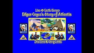 Edgar Cayce's Astonishing Story of Atlantis - Drs Lora & Greg Little