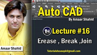 Auto CAD Tutorial in Urdu | Erase break join in Autocad | Lecture #16 | Amaar Shahid | TH House