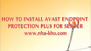 Install Avast Endpoint Protection Plus For Windows Server