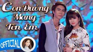 Cẩm Loan Bolero & Kha Thi - Con Đường Mang Tên Em | Official Video Music