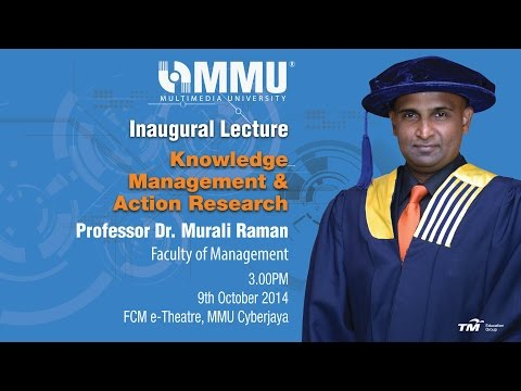 Inaugural Lecture - Prof. Dr. Murali Raman - Knowledge Management & Action Research