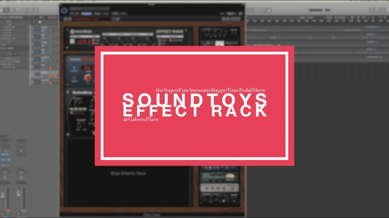 Soundtoys Effect Rack - Overview on Guitar