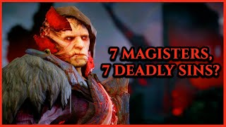 Dragon Age Theory - 7 Magister's, 7 Deadly Sins!?