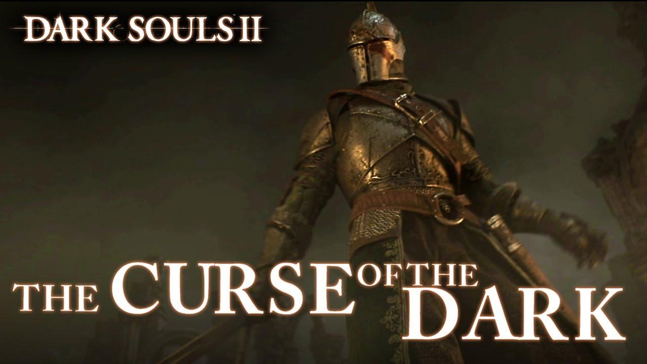 Dark Souls 2 Cursed Trailer: The Curse Of The Dark (EU