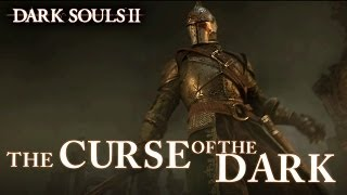 Dark Souls II - PS3/X360/PC - The Curse of the Dark (EU Launch trailer)