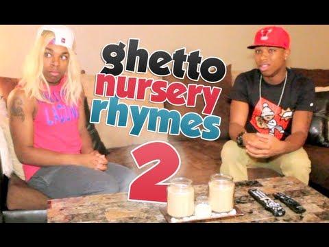 Ghetto Nursery Rhymes: Part 2
