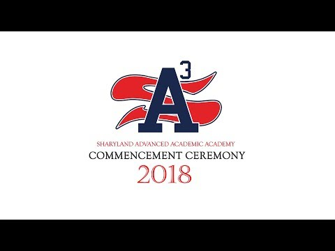 Sharyland Advanced Academic Academy Commencement Ceremony 2018