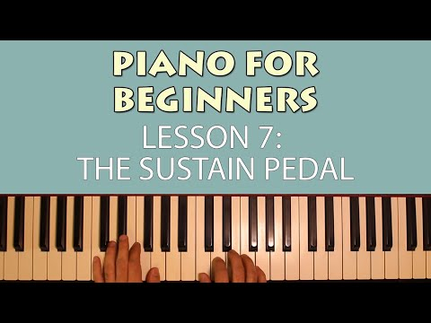 Piano Lessons for Beginners: Part 7 - Sustain Pedal Tips & Tricks