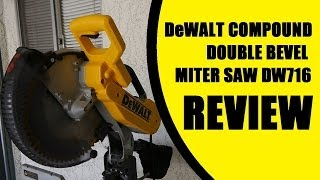 "DeWALT 12"" Double Bevel Miter Saw DW716 REVIEW and comparison with DW715"