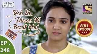 Yeh Un Dinon Ki Baat Hai - Ep 248 - Full Episode - 15th August, 2018