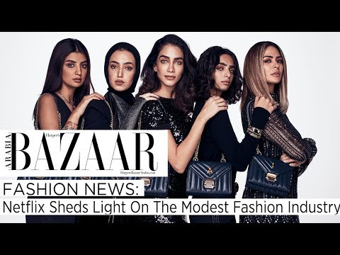 Fashion News: Netflix Sheds Light On The Modest Fashion Industry