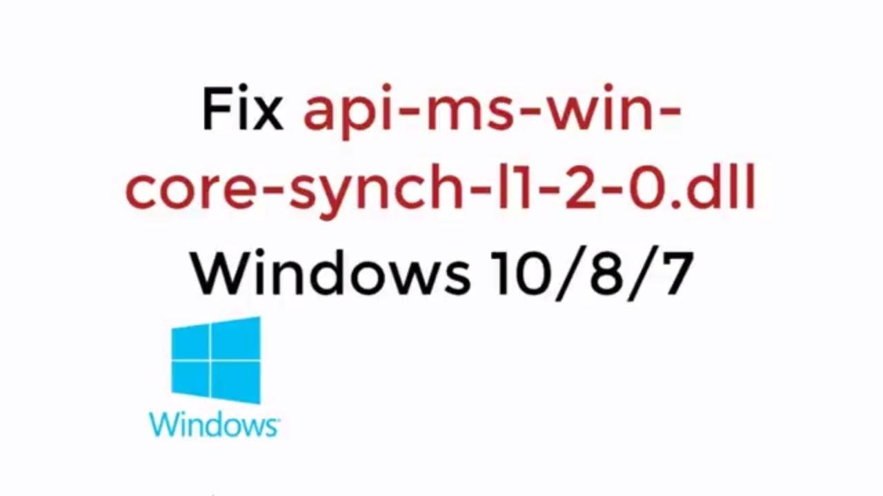 Fix api-ms-win-core-synch-l1-2-0.dll Error Windows 10/8/7 - YouTube