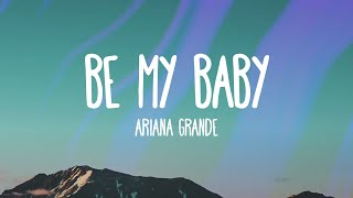Ariana Grande - Be My Baby feat Cashmere Cat (Audio)