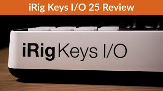 iRig Keys I/O 25 Review