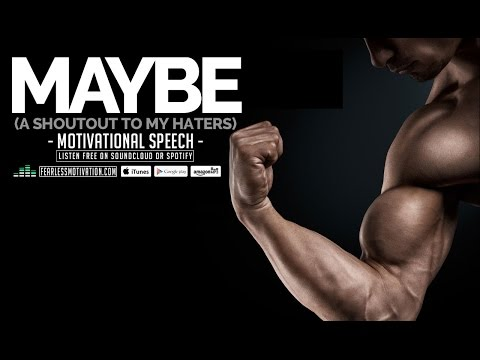 Maybe – A Shoutout To My Haters | Motivational Video