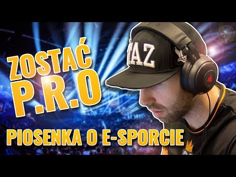 "🎶 Rap o E-Sporcie - ""Zostać P.R.O"""