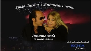 INNAMORADA (Lucia Cassini & Antonello Cuomo)