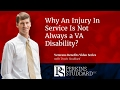 Why An Injury In Service Is Not Always a VA Disability