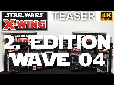 Star Wars X-Wing 2. Edition: Welle 4 - Teaser - Wave4 (4K)