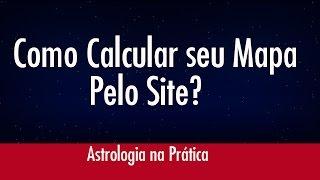 Calcule Qualquer Mapa Pelo Site Astrologia na Prática