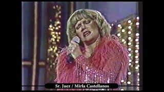 "Mirla Castellanos ""Sr. Juez"" / 1981"