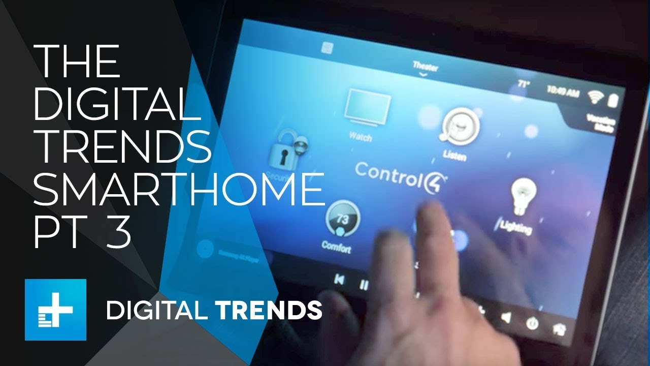 The Digital Trends Smarthome Part 3 – Control4 Whole home automation