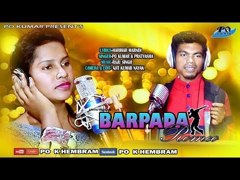 BARPADA ROMEO...NEW SANTALI (STUDIO VIRSON)VIDEO 2018 PRESENT'S BY PO KUMAR
