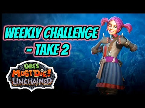 Orcs Must Die! Unchained | Weekly Challenge Take Two