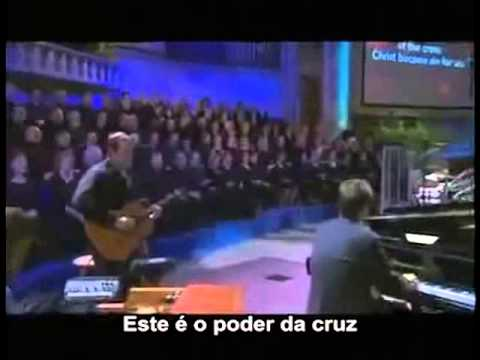 O poder da cruz (The power of the cross) - Keith and Kristyn Getty - legenda português
