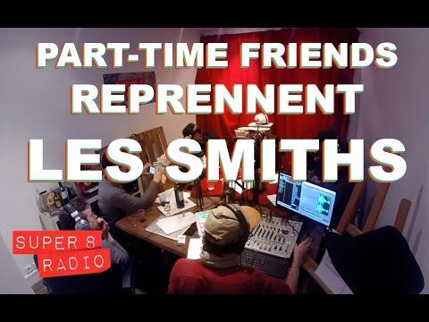 quand les part time friends jouent une sublime reprise des smiths sur super 8 radio youtube. Black Bedroom Furniture Sets. Home Design Ideas