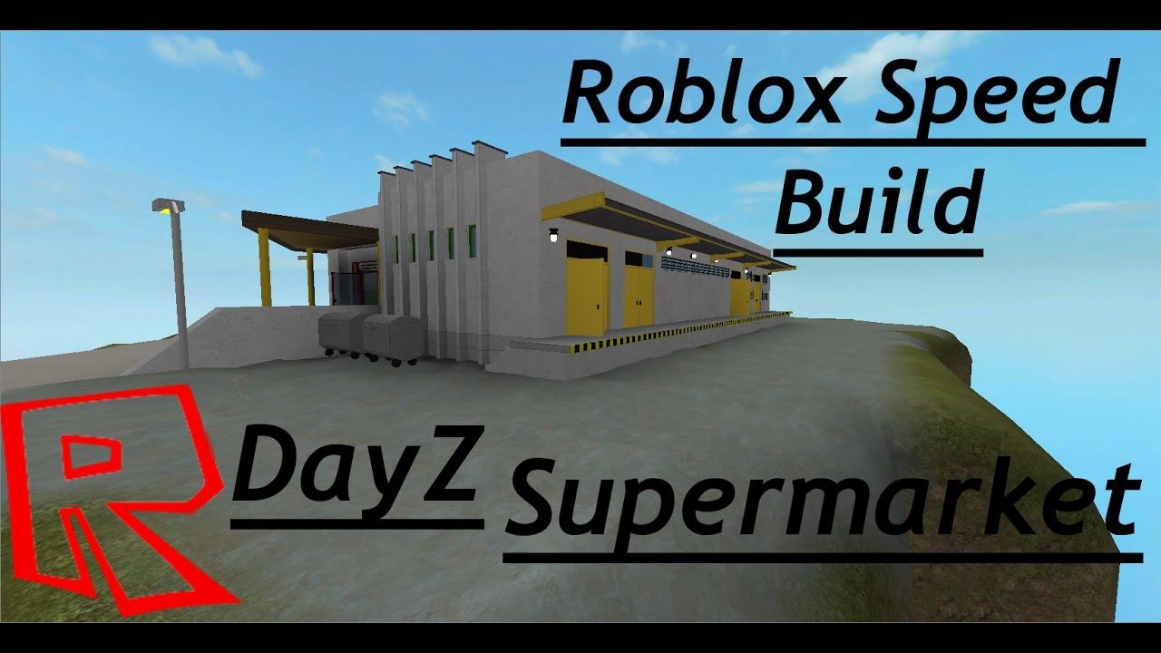 Roblox Studio Speed Build Supermarket Dayz Youtube