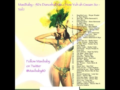 90's Dancehall Mix - Maxibaby How yuh ah Gwaan so