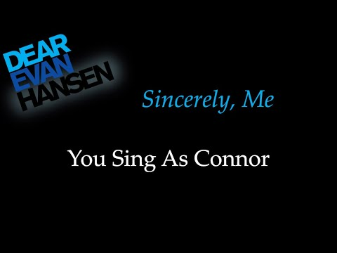 Dear Evan Hansen - Sincerely Me - Karaoke/Sing With Me: You Sing Connor