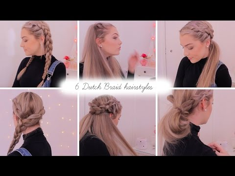6 Dutch Braid Hairstyles