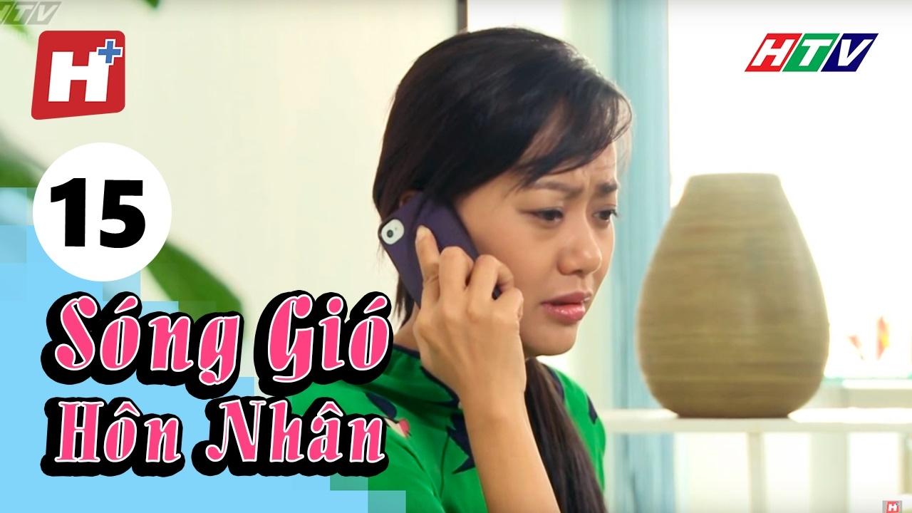 Sóng Gió Hôn Nhân – Tập 15 | Phim Tình Cảm Việt Nam Hay Nhất 2017