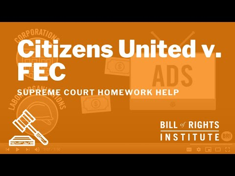 Citizens United v. FEC | Homework Help from the Bill of Rights Institute