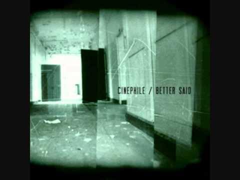 Cinephile - Better Said
