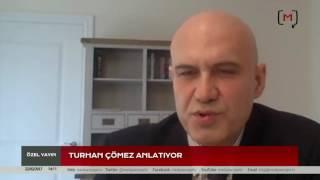 Turhan Çömez anlatıyor