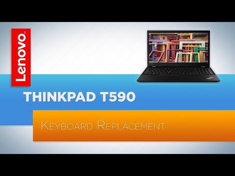 ThinkPad T590 - Keyboard Replacement