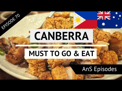 CANBERRA Part 1- BEST FILIPINO FOOD, COCKINGTON GARDENS, THE CUPPING ROOM (EP 70)