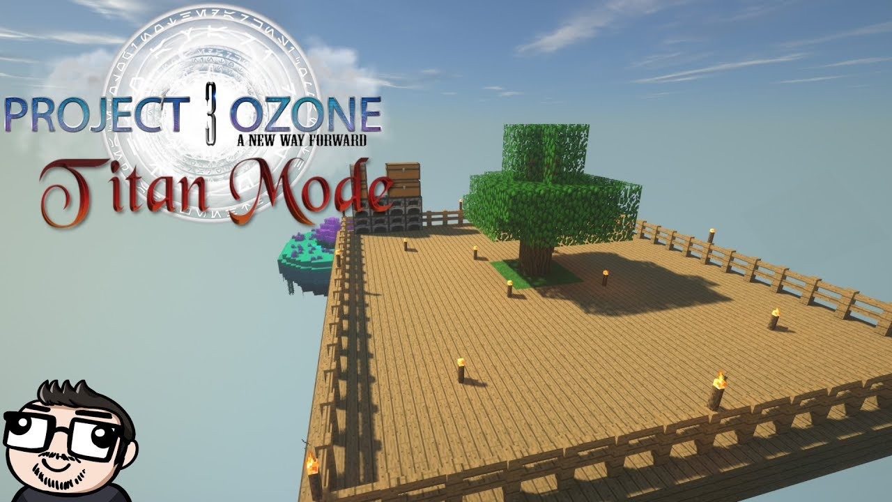 Project Ozone 3 Titan Mode Beta Test Day 8 internet was down but now im  back baby