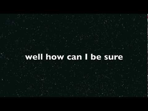 Anomie Belle - How Can I Be Sure Lyrics Mp3
