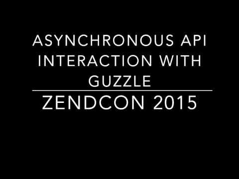 Asynchronous API Interaction with Guzzle Session @ZendCon 2015